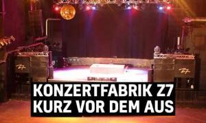 Konzertfabrik Z7 vor dem Aus?