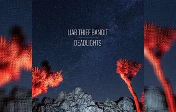LIAR THIEF BANDIT – Deadlights