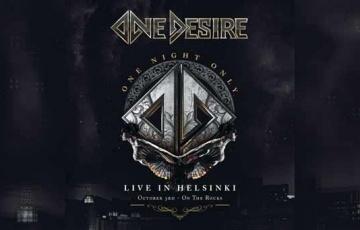 ONE DESIRE – One Night Only - Live In Helsinki