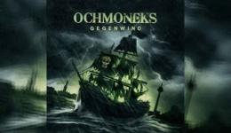 OCHMONEKS – Gegenwind